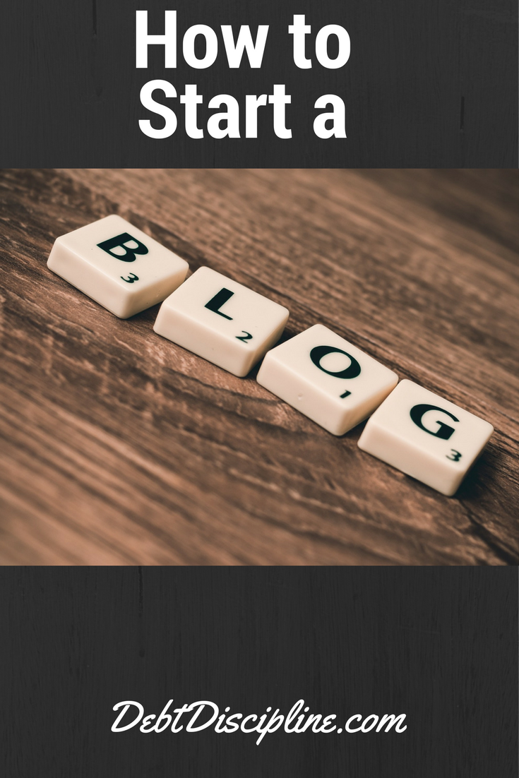 How to Start Blogging - Debt Discipline - The step by step guide to choosing a domain, a hosting company and getting your blog up and running.