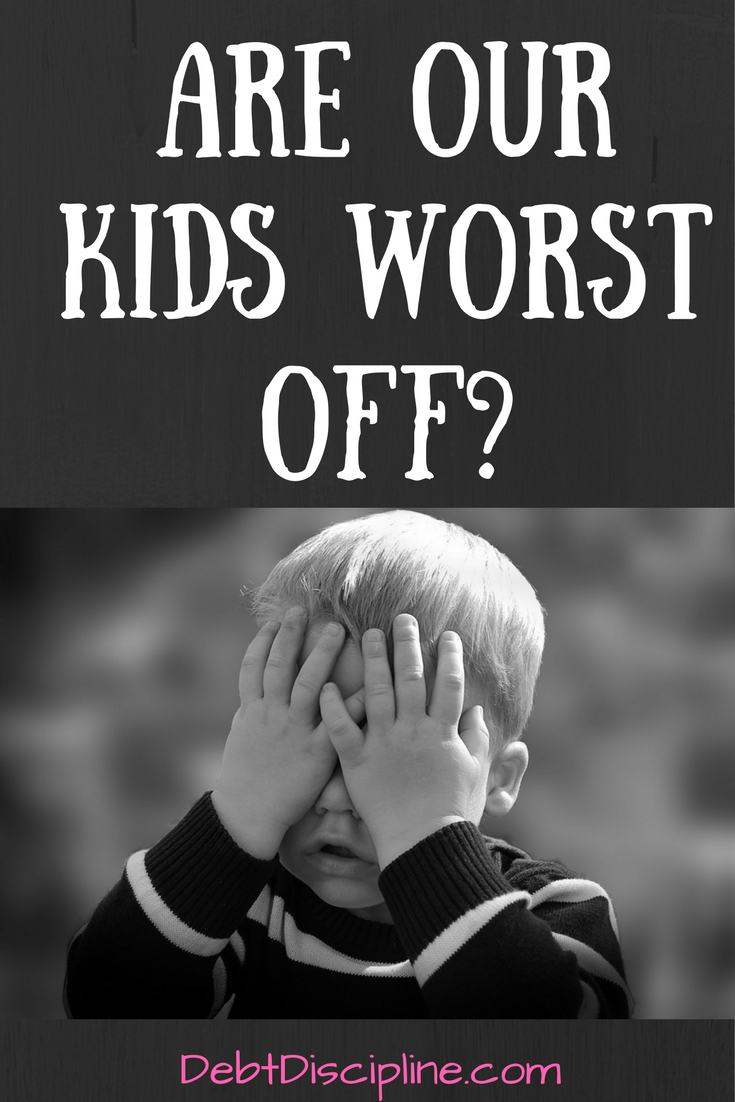 Are our Kids worse off? - Debt Discipline - Who's teaching are children to be ready for the real world?