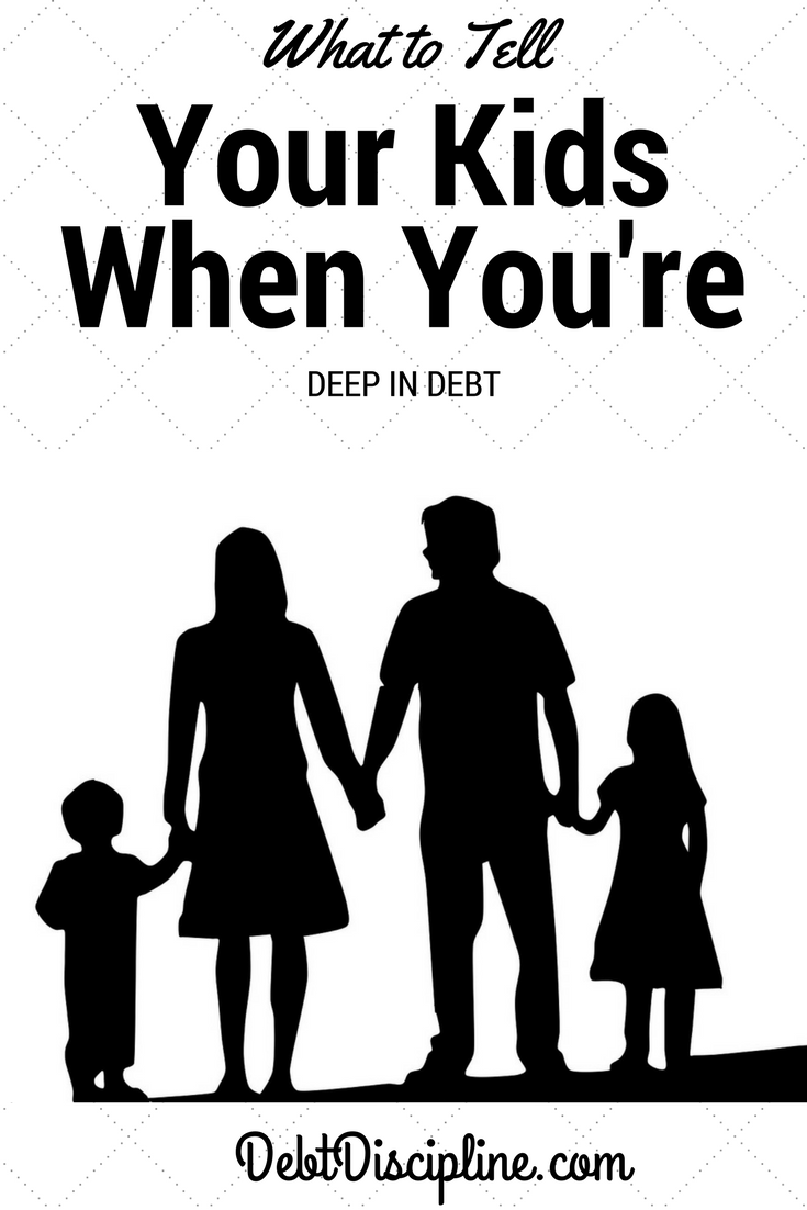 What to Tell Your Kids When You're Deep In Debt - Debt Discipline - How one family has involved their children in their debt free journey.