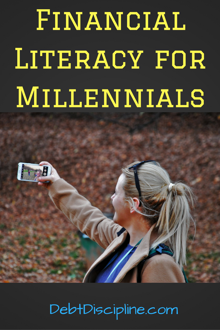 Financial Literacy for Millennial - Debt Discipline - What are the best resources for millennials to increase their personal finance knowledge.