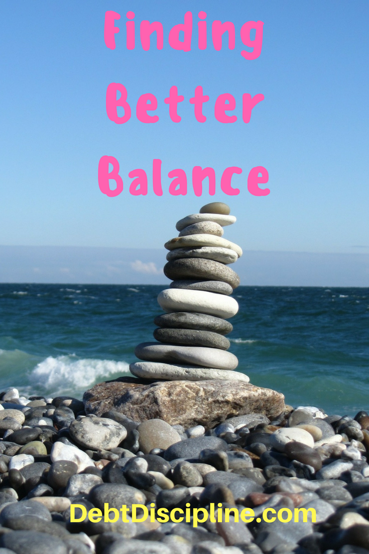 Better Balance - Debt Discipline - Finding a better work-life-family balance is something we are trying to achieve in 2017.