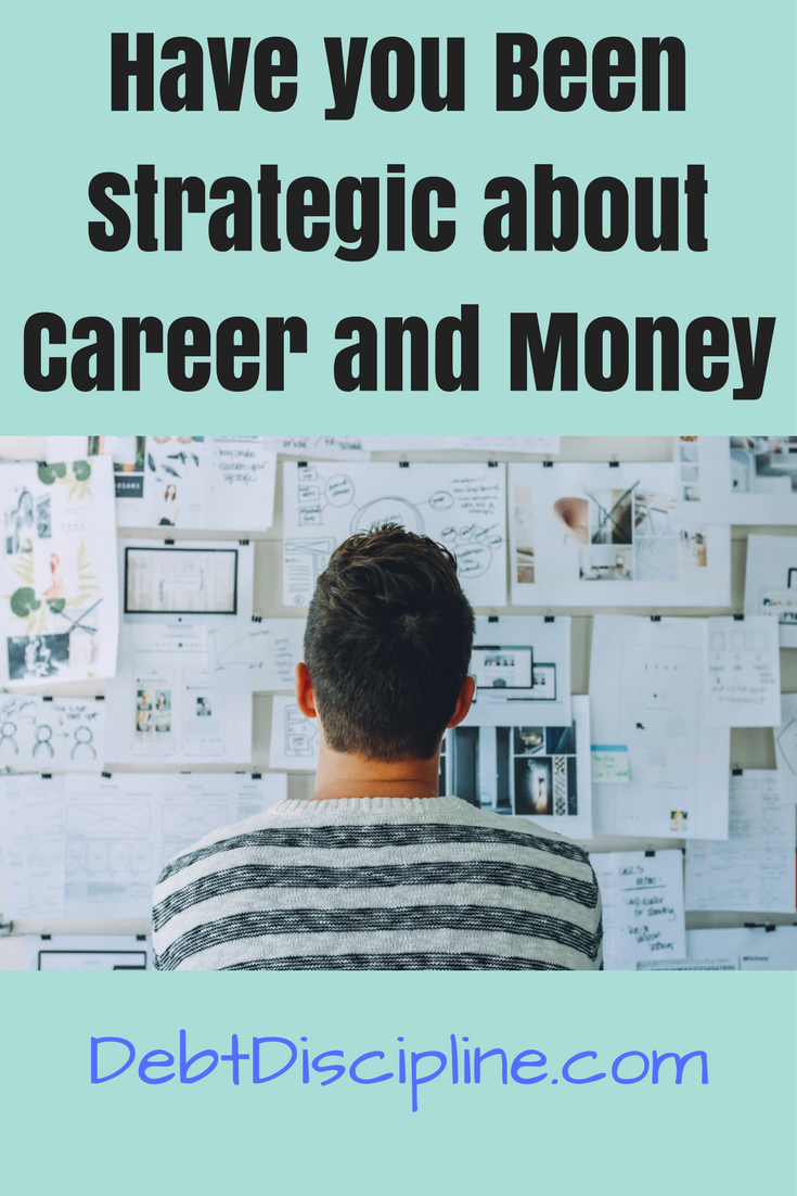 Have you Been Strategic about Career and Money - Debt Discipline - Finds ways to teach my kids from my experience and failures.