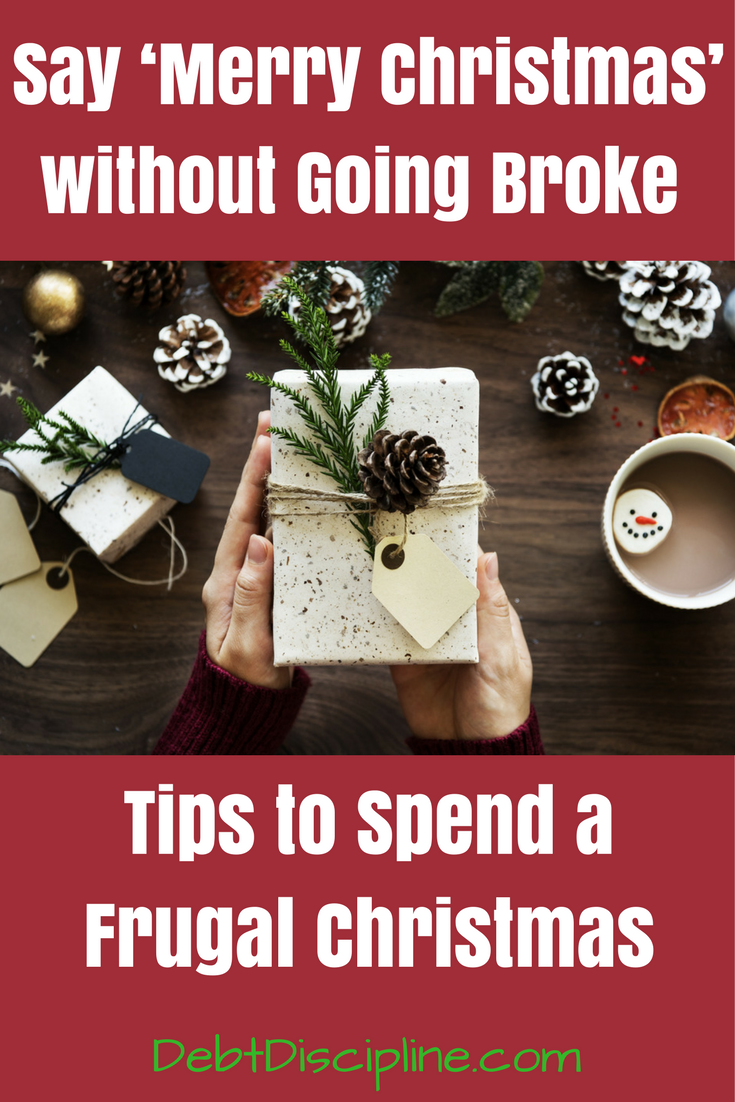 Without a plan, Christmas can be expensive and cause you to go into Debt. Use these tips to stay within budget and have a Frugal Christmas.