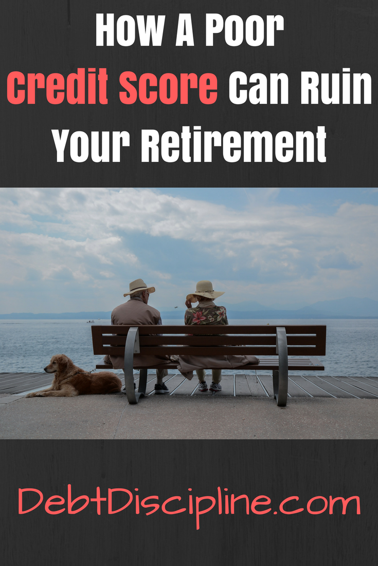 A poor credit score can have an effect on your retirement, including impacting interest rates, premiums, and your ability to get out of debt.